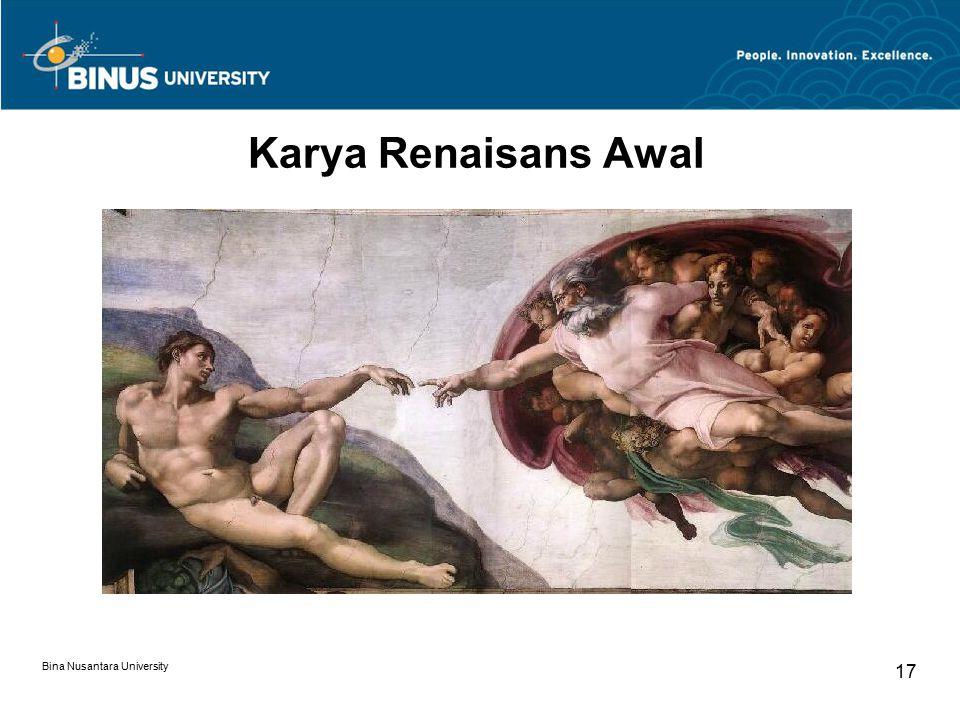 Bina Nusantara University 17 Karya Renaisans Awal
