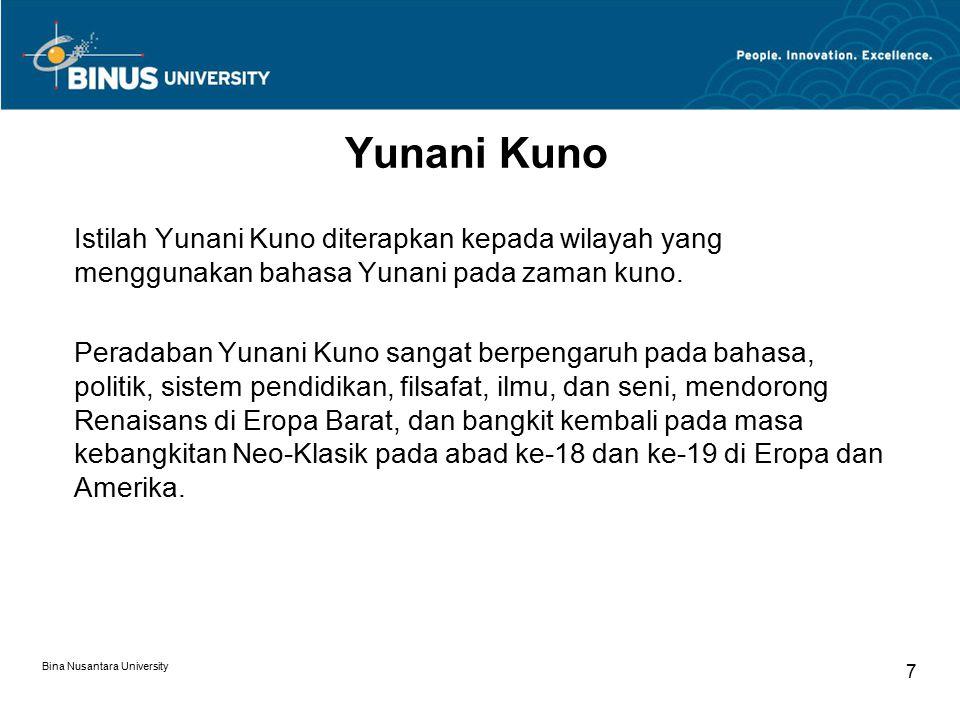 Bina Nusantara University 8 Helenistik Istilah Helenistik (berasal dari kata Ἕ λλην Héllēn, istilah yang dipakai secara tradisional oleh orang Yunani sendiri untuk menyebutkan nama etnik mereka).