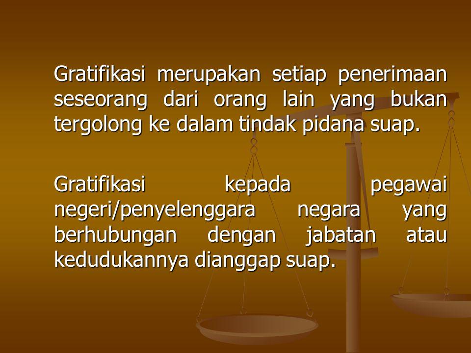 Rumus: Suap = Gratifikasi + Jabatan