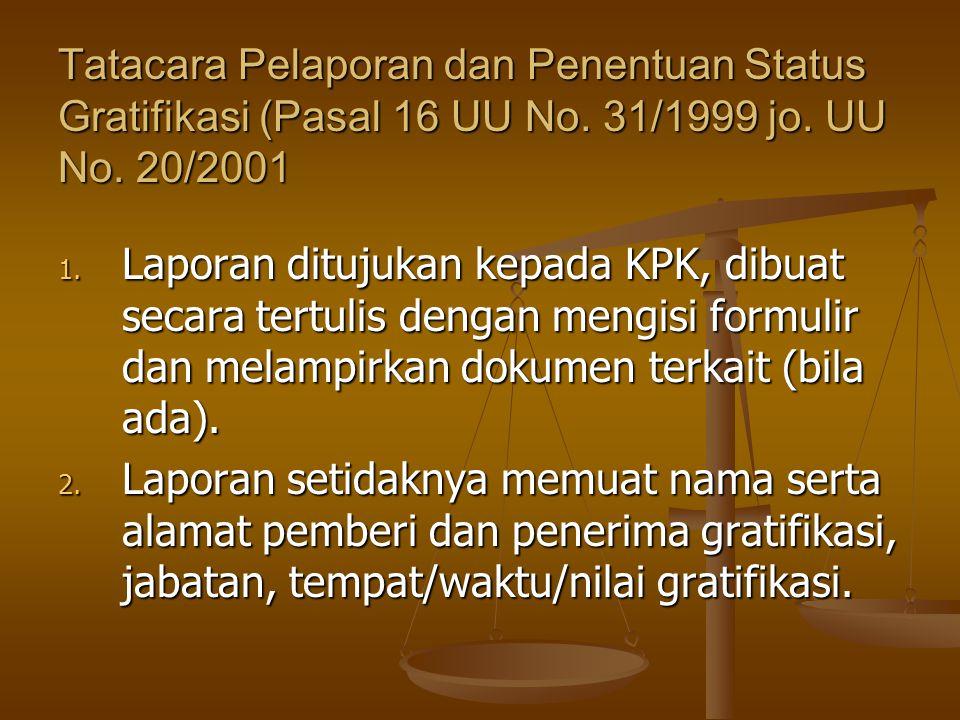 Tatacara Pelaporan dan Penentuan Status Gratifikasi (Pasal 16 UU No.