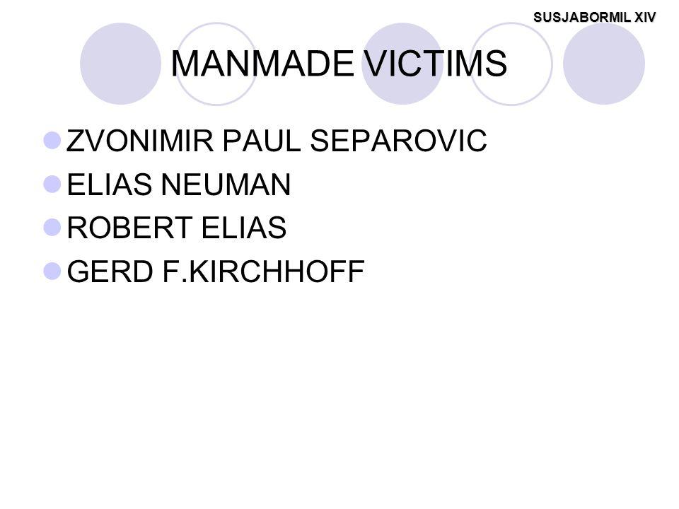 SUSJABORMIL XIV MANMADE VICTIMS ZVONIMIR PAUL SEPAROVIC ELIAS NEUMAN ROBERT ELIAS GERD F.KIRCHHOFF