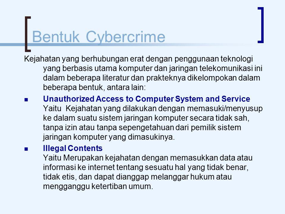Bentuk Cybercrime Kejahatan yang berhubungan erat dengan penggunaan teknologi yang berbasis utama komputer dan jaringan telekomunikasi ini dalam beber