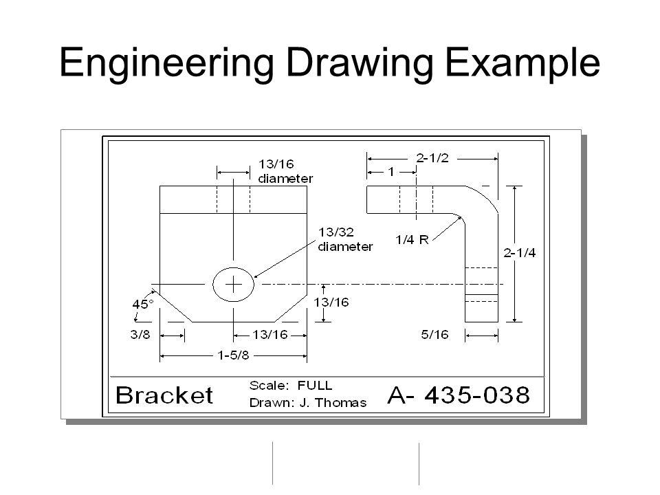 Engineering Drawings - Show Dimensions, Tolerances, etc.
