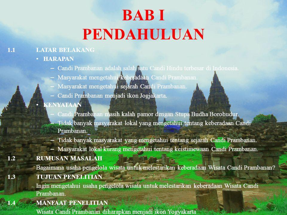 BAB I PENDAHULUAN 1.1LATAR BELAKANG H ARAPAN –C–C andi Prambanan adalah salah satu Candi Hindu terbesar di Indonesia. –M–M asyarakat mengetahui kebera