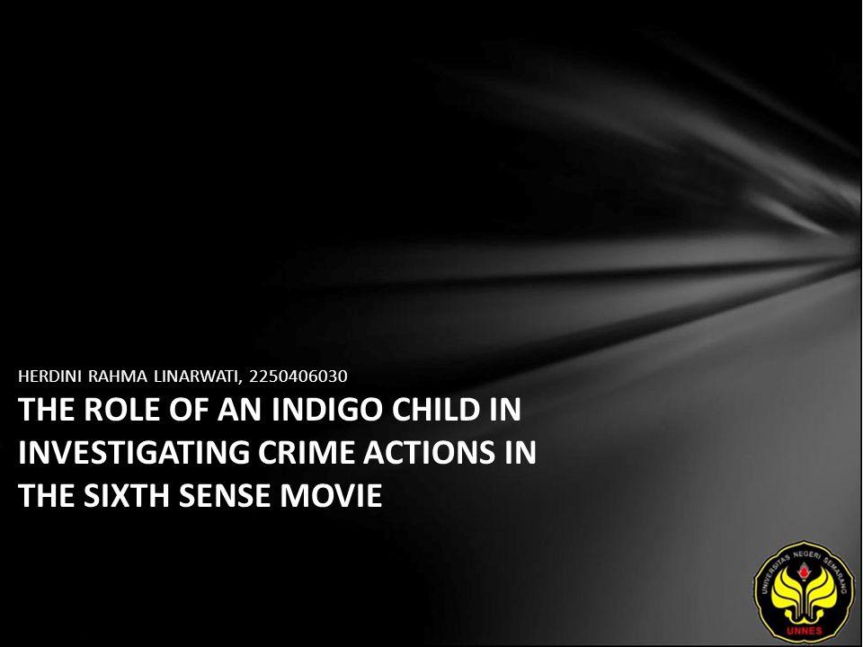 HERDINI RAHMA LINARWATI, 2250406030 THE ROLE OF AN INDIGO CHILD IN INVESTIGATING CRIME ACTIONS IN THE SIXTH SENSE MOVIE