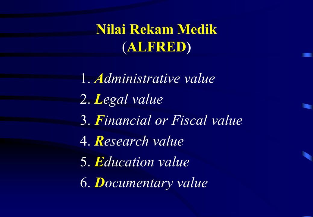 Nilai Rekam Medik (ALFRED) 1.Administrative value 2.