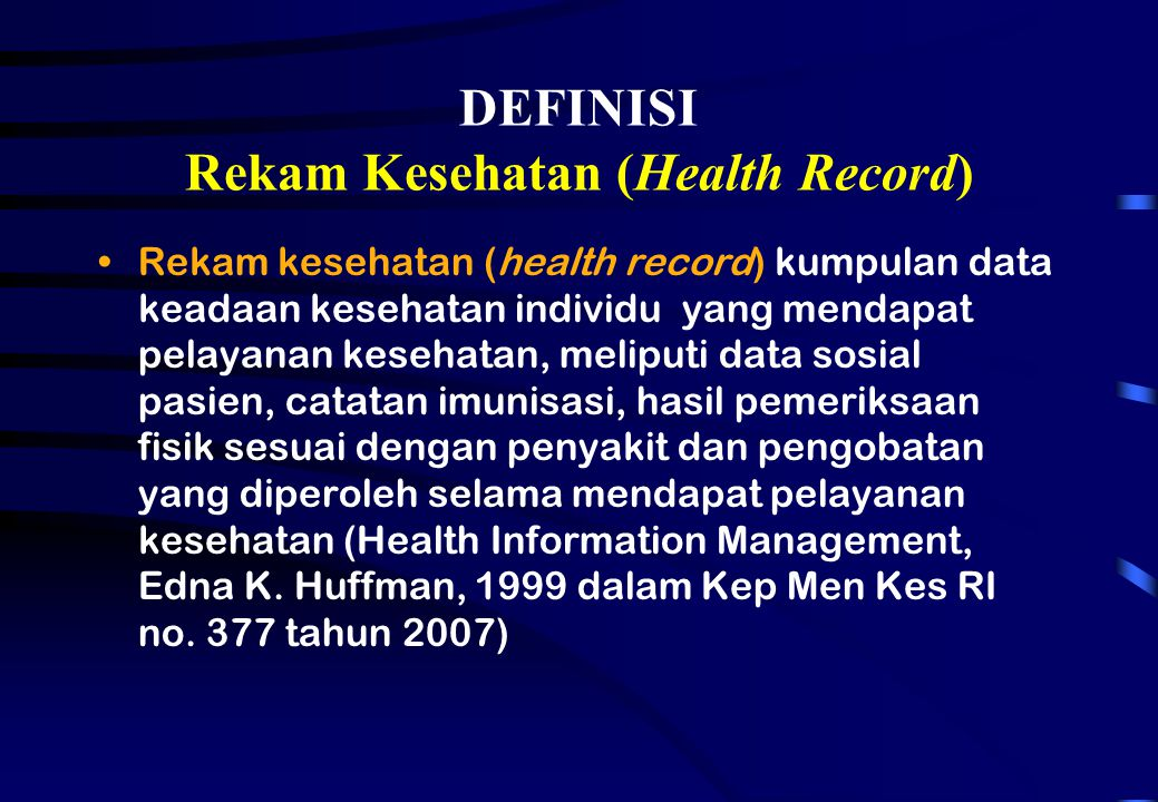 Nilai Rekam Medik 1.Administrative value 2. Legal value 3.