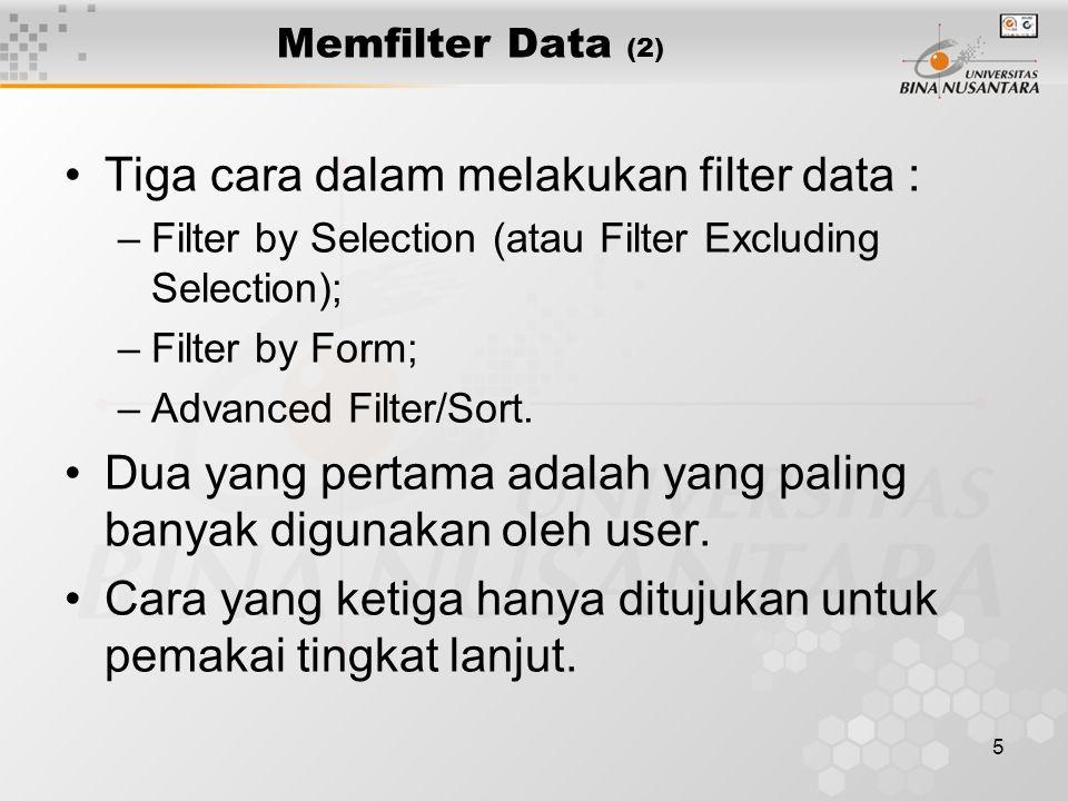 6 Filter by Selection (1) Ikuti langkah-langkah berikut : 1.Pada suatu field, cari nilai yang ingin digunakan untuk memfilter record.