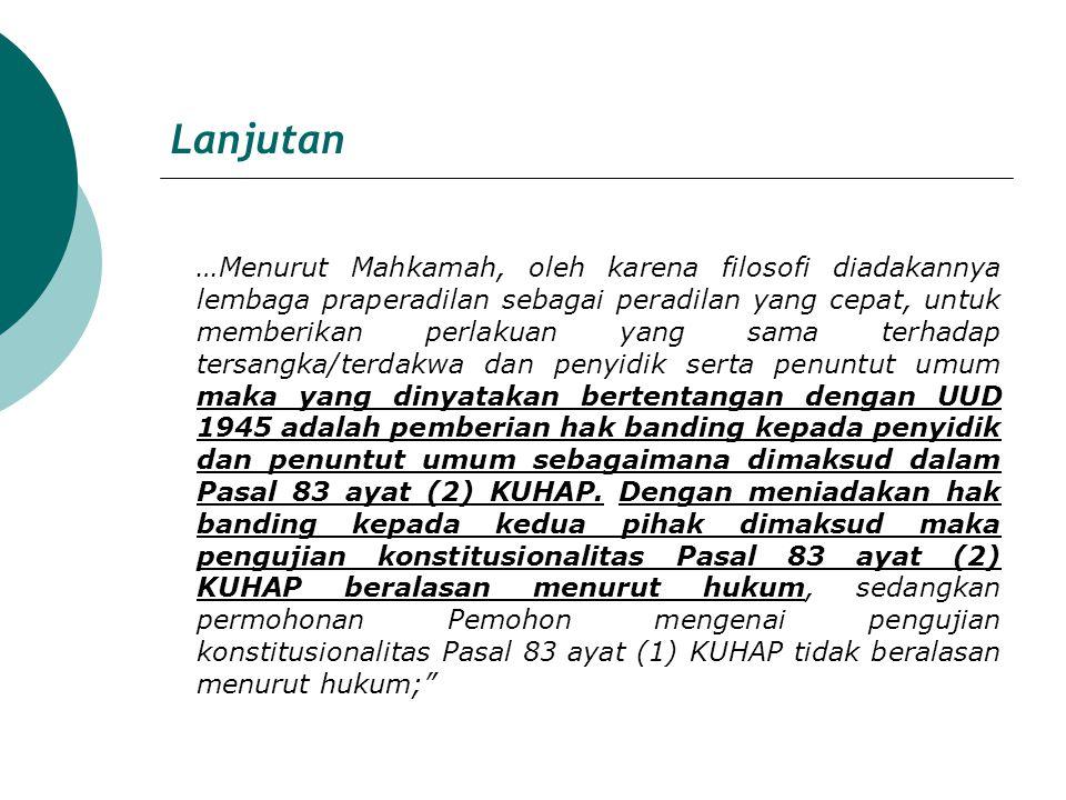 Lanjutan (ii) Putusan MK tgl 8 Januari 2013 No.76/PUU-X/2012 1) Pemohon (Dr.