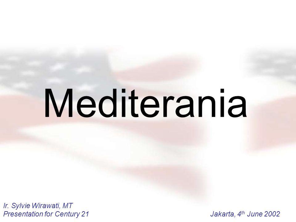 Ir. Sylvie Wirawati, MT Presentation for Century 21Jakarta, 4 th June 2002 Mediterania