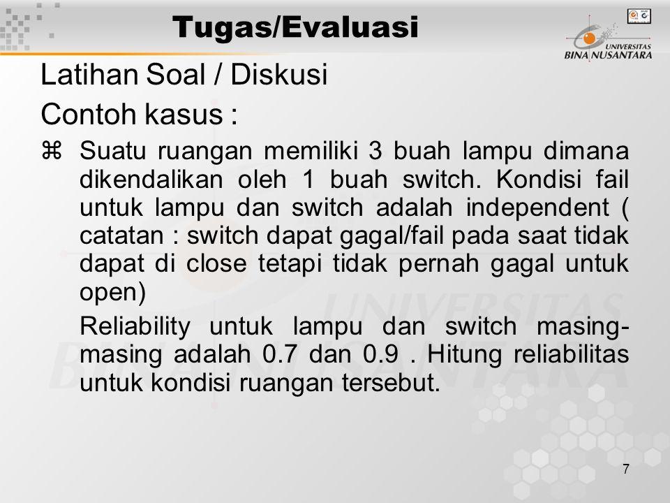 7 Tugas/Evaluasi Latihan Soal / Diskusi Contoh kasus : zSuatu ruangan memiliki 3 buah lampu dimana dikendalikan oleh 1 buah switch.