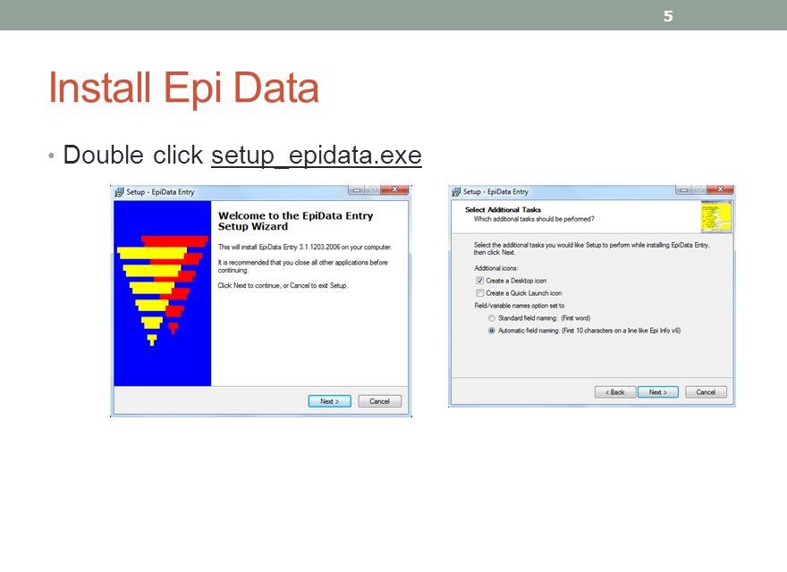 Mengaktifkan Program Epi-Data Cara pertama: periksa di layar monitor menu berikut : Jika ada klik dua kali pada menu EpiData 3.0 , untuk mengaktifkan EPI-Data Cara kedua: Pilih Start, pilih Program EPI-Data, pilih EpiData 3.0 6