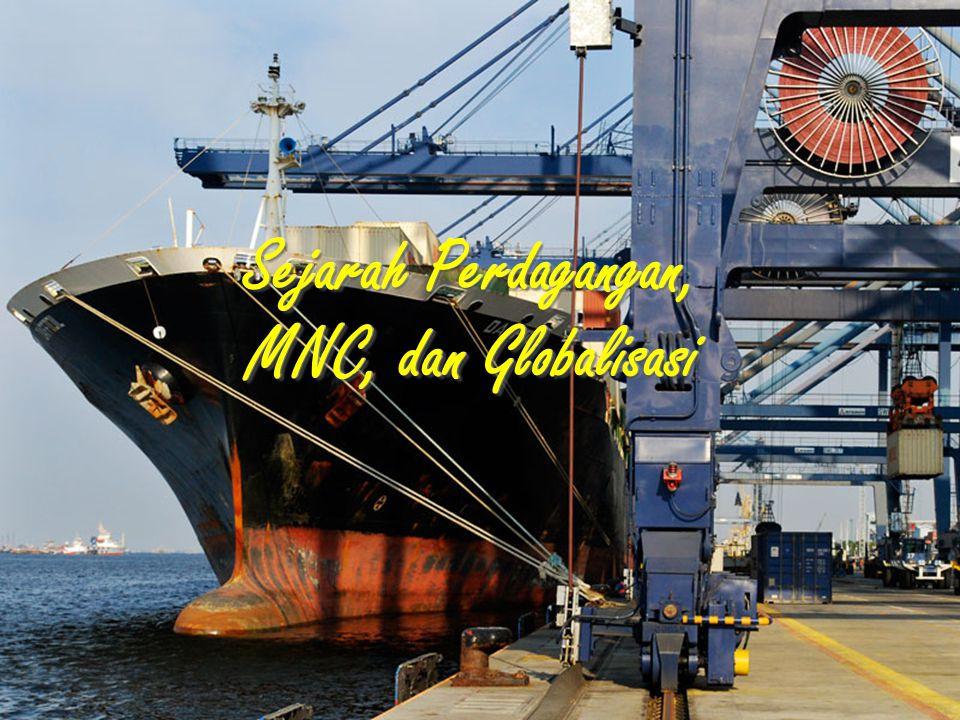 International Business Sejarah Perdagangan, MNC, dan Globalisasi