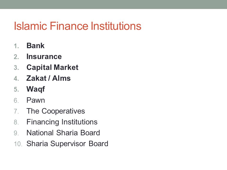 Islamic Finance Institutions 1. Bank 2. Insurance 3.