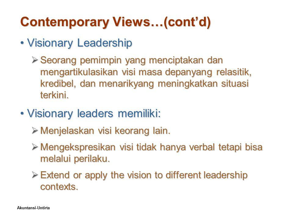 Akuntansi-Untirta Contemporary Views…(cont'd) Visionary LeadershipVisionary Leadership  Seorang pemimpin yang menciptakan dan mengartikulasikan visi