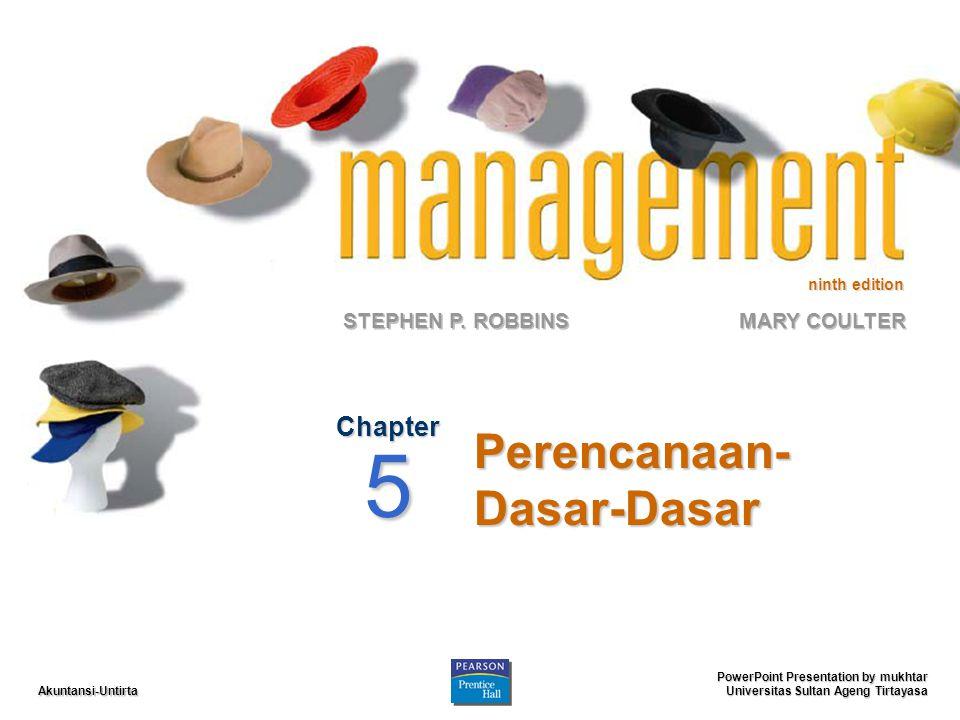 ninth edition STEPHEN P. ROBBINS PowerPoint Presentation by mukhtar Universitas Sultan Ageng Tirtayasa MARY COULTER Akuntansi-Untirta Perencanaan- Das