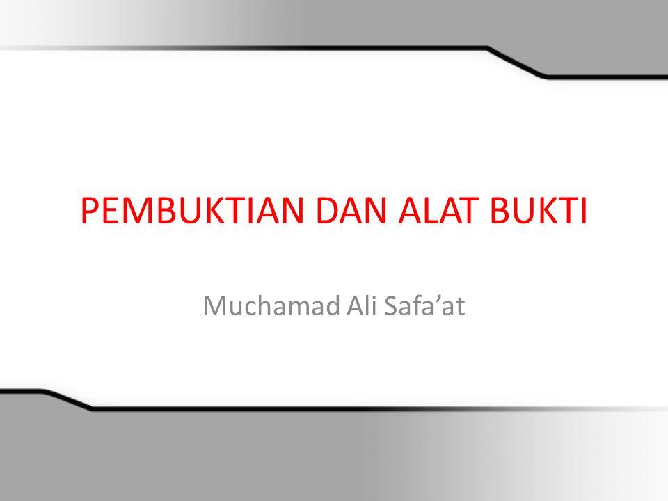 PEMBUKTIAN DAN ALAT BUKTI Muchamad Ali Safa'at