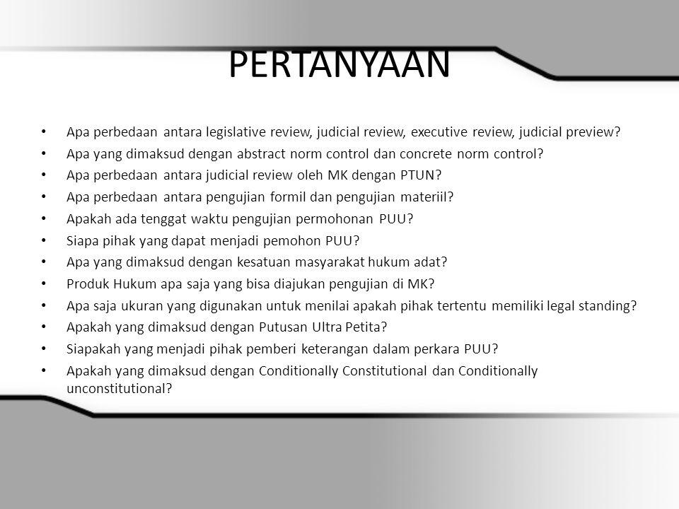 PERTANYAAN Apa perbedaan antara legislative review, judicial review, executive review, judicial preview? Apa yang dimaksud dengan abstract norm contro