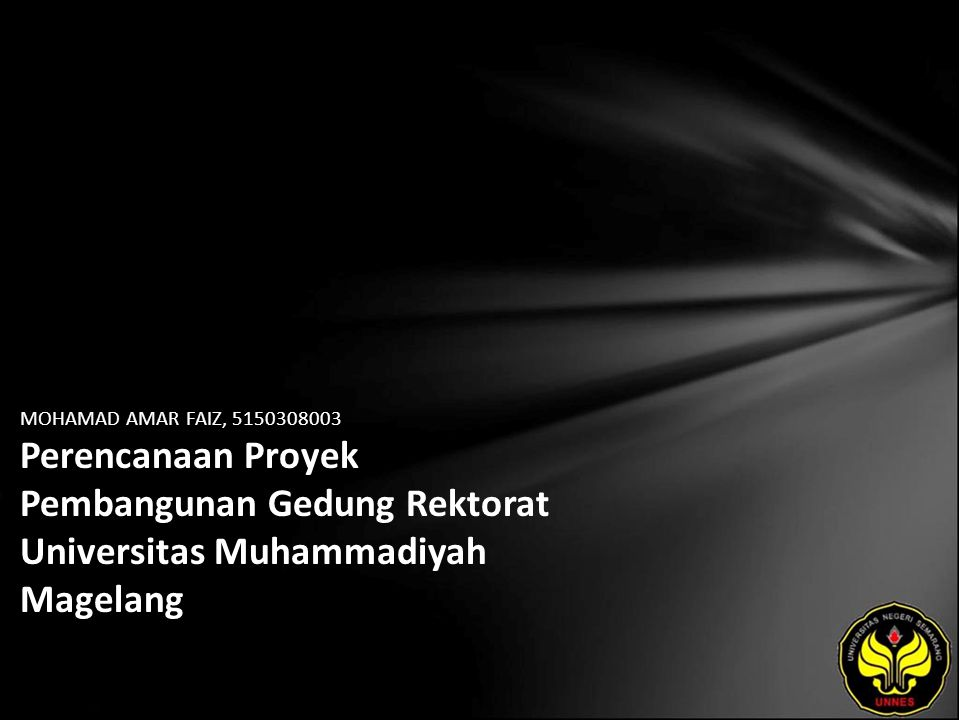MOHAMAD AMAR FAIZ, 5150308003 Perencanaan Proyek Pembangunan Gedung Rektorat Universitas Muhammadiyah Magelang