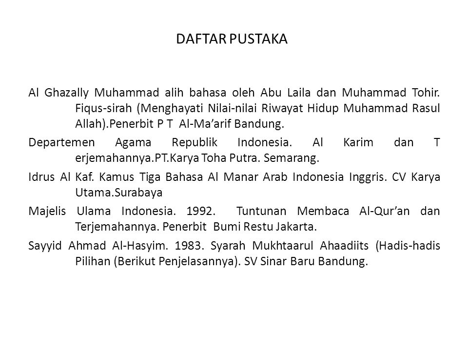 DAFTAR PUSTAKA Al Ghazally Muhammad alih bahasa oleh Abu Laila dan Muhammad Tohir.