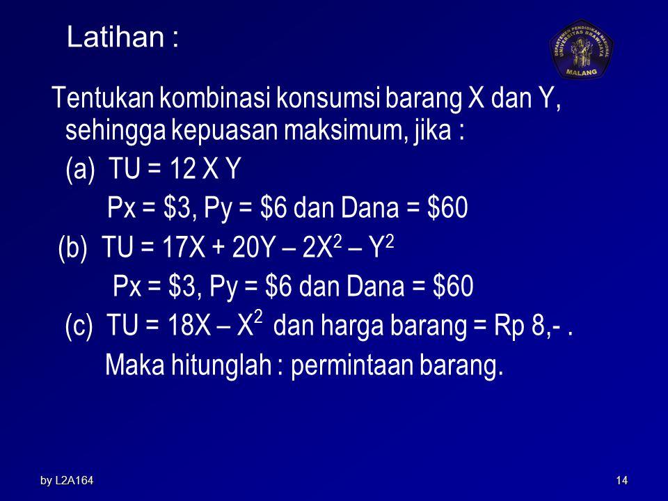 by L2A16413 Jadi pembelian barang X = 4 unit dan Y = 6 unit, dan total kepuasannya sebanyak 158 utils. ג = 3 mengartikan pengaruh perubahan per $ terh