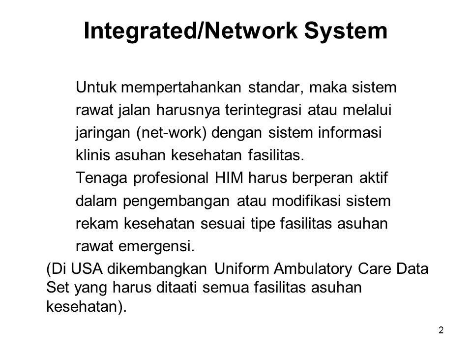 3 Keuntungan Sistem Integrasi (1)Sistem diperlukan agar pertukaran data pasien di antara provider, sistem coding on- line untuk pelaporan data yang diperlukan, mekanisme proteksi kerahasiaan informasi pasien, dan pengumpulan data statistis dan desimenasinya mudah, cepat dan lancar.