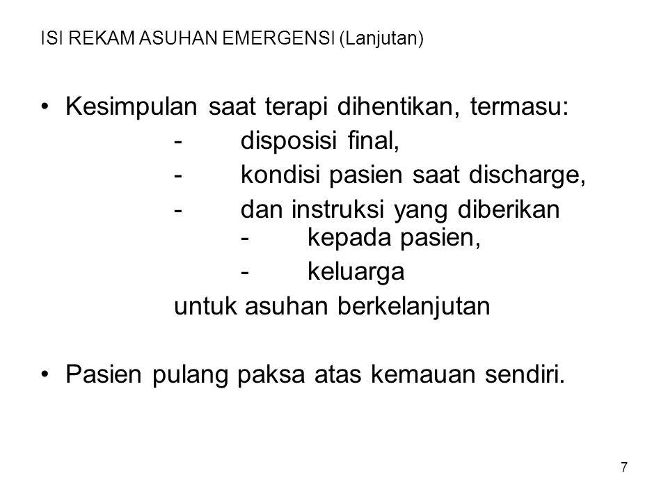 8 REKAM MEDIS ASUHAN EMERGENSI Umumnya rekam asuhan emergensi hanya dalam bentuk selembar halaman yang panjang.