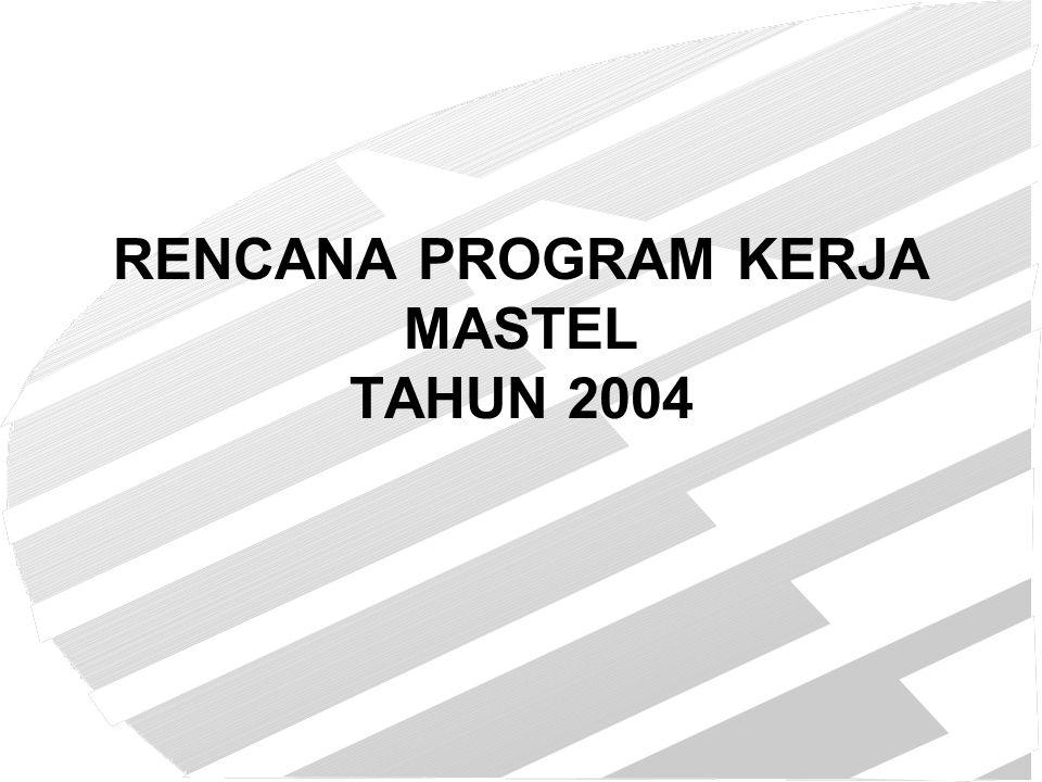 RENCANA PROGRAM KERJA MASTEL TAHUN 2004