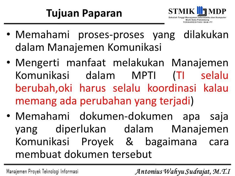 Manajemen Proyek Teknologi Informasi Antonius Wahyu Sudrajat, M.T.I Tabel Pemilihan Media Komunikasi