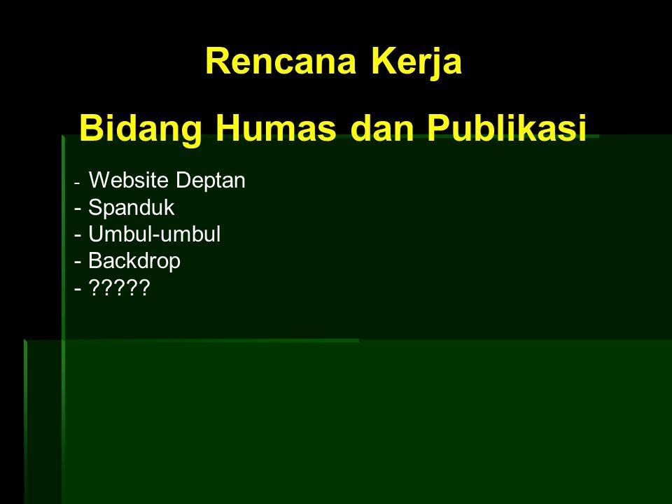 Rencana Kerja Bidang Humas dan Publikasi - Website Deptan - Spanduk - Umbul-umbul - Backdrop - ?????