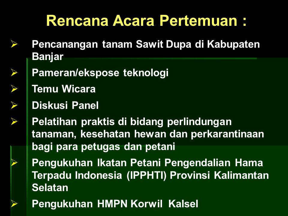  Pencanangan tanam Sawit Dupa di Kabupaten Banjar  Pameran/ekspose teknologi  Temu Wicara  Diskusi Panel  Pelatihan praktis di bidang perlindunga