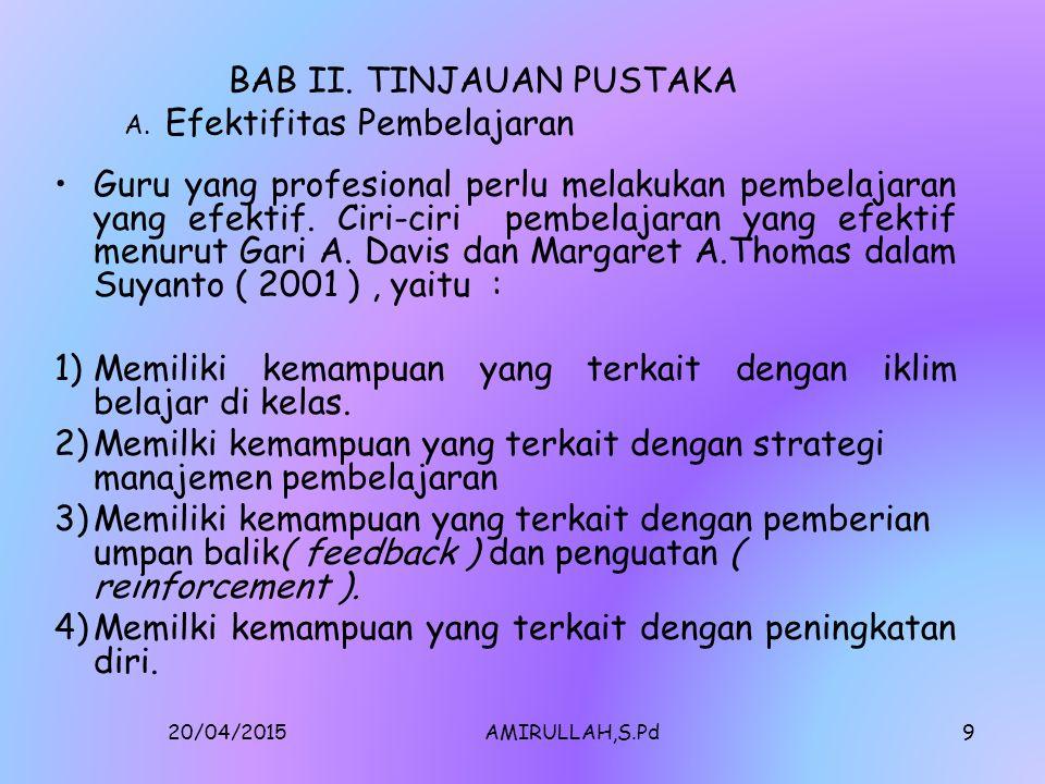 20/04/2015AMIRULLAH,S.Pd9 BAB II.TINJAUAN PUSTAKA A.