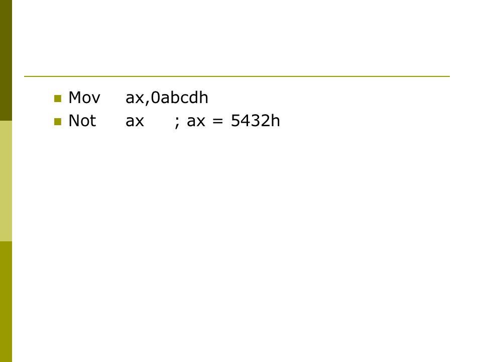 Movax,0abcdh Notax; ax = 5432h