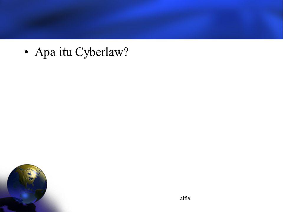 alfia Apa itu Cyberlaw?