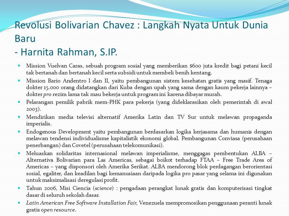Revolusi Bolivarian Chavez : Langkah Nyata Untuk Dunia Baru - Harnita Rahman, S.IP. Mission Vuelvan Caras, sebuah program sosial yang memberikan $600