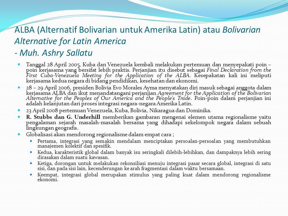 ALBA (Alternatif Bolivarian untuk Amerika Latin) atau Bolivarian Alternative for Latin America - Muh. Ashry Sallatu Tanggal 28 April 2005, Kuba dan Ve