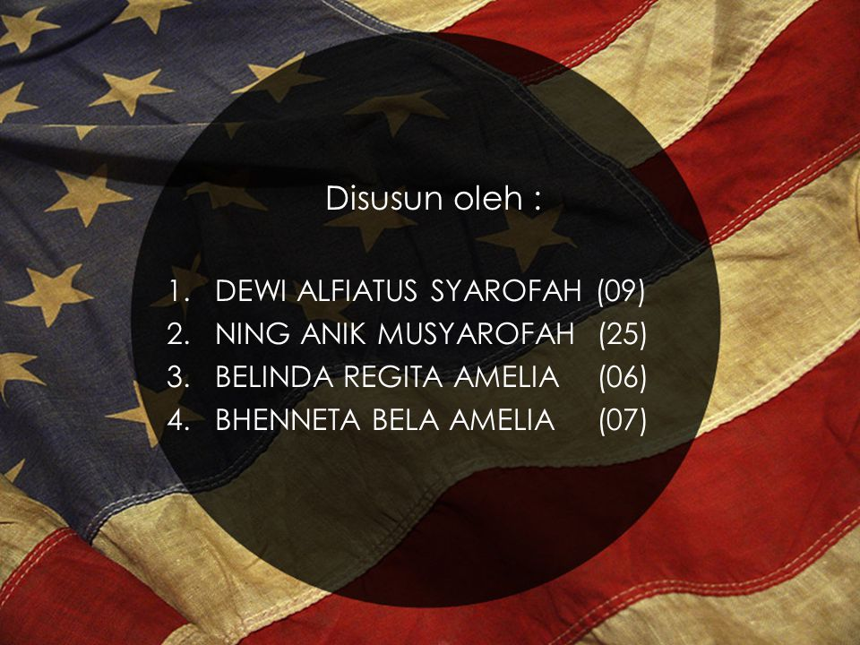 Disusun oleh : 1.DEWI ALFIATUS SYAROFAH (09) 2.NING ANIK MUSYAROFAH(25) 3.BELINDA REGITA AMELIA(06) 4.BHENNETA BELA AMELIA(07)