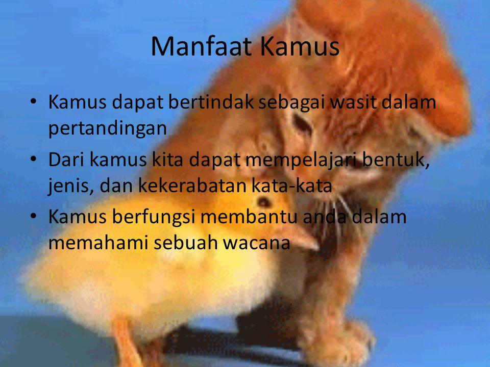 Dilihat dari bahasa yang digunakan kamus dapat dibagi atas 3macam: Kamus ekabahasa Kamus dwibahasa Kamus aneka bahasa (multibahasa)
