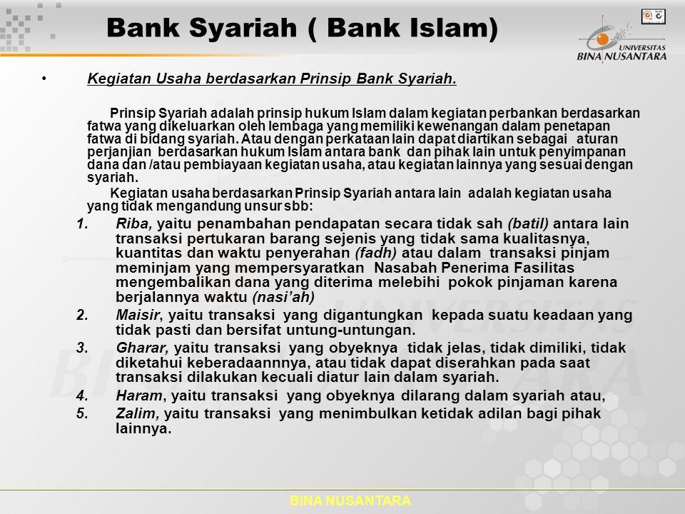 BINA NUSANTARA Bank Syariah ( Bank Islam) Kegiatan Usaha berdasarkan Prinsip Bank Syariah. Prinsip Syariah adalah prinsip hukum Islam dalam kegiatan p