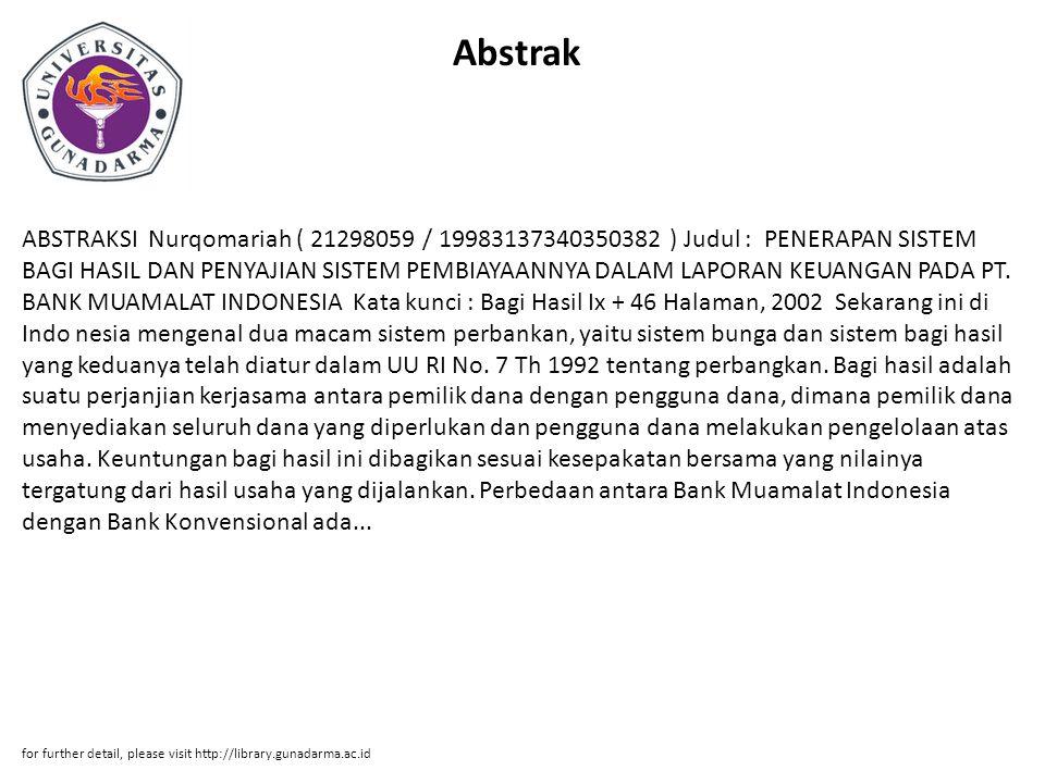 Bab 1 BAB 1 PENDAHULUAN 1.1 Latar Belakang Masalah Praktek perbankan berdasarkan prinsip bagi hasil dimungkinkan untuk dilakukan di Indonesia setelah diberlakukannya Undang – Undang No.