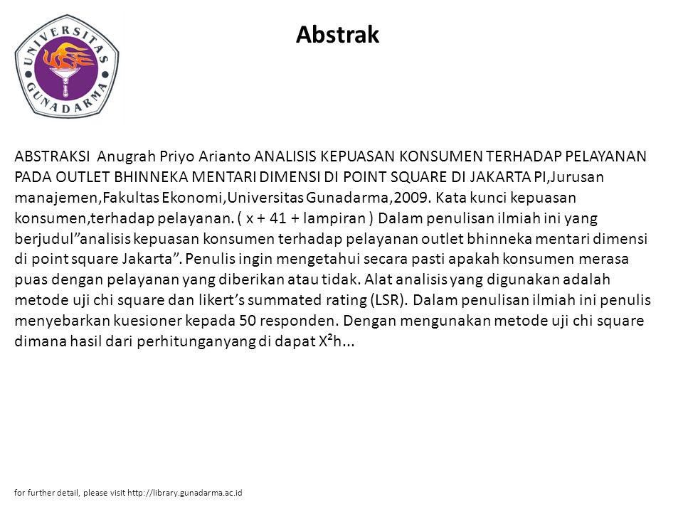 Abstrak ABSTRAKSI Anugrah Priyo Arianto ANALISIS KEPUASAN KONSUMEN TERHADAP PELAYANAN PADA OUTLET BHINNEKA MENTARI DIMENSI DI POINT SQUARE DI JAKARTA