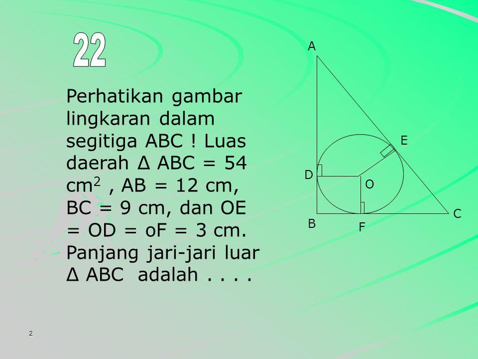 2 Perhatikan gambar lingkaran dalam segitiga ABC .
