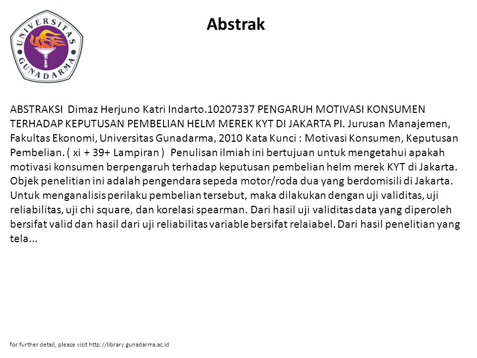 Abstrak ABSTRAKSI Dimaz Herjuno Katri Indarto.10207337 PENGARUH MOTIVASI KONSUMEN TERHADAP KEPUTUSAN PEMBELIAN HELM MEREK KYT DI JAKARTA PI. Jurusan M