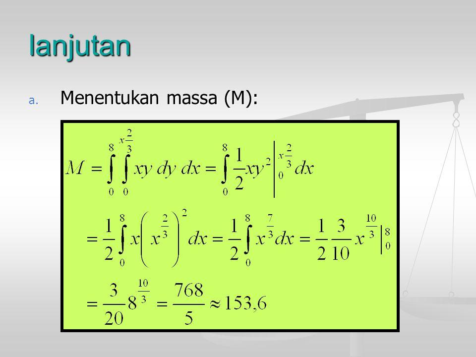 lanjutan a. Menentukan massa (M):