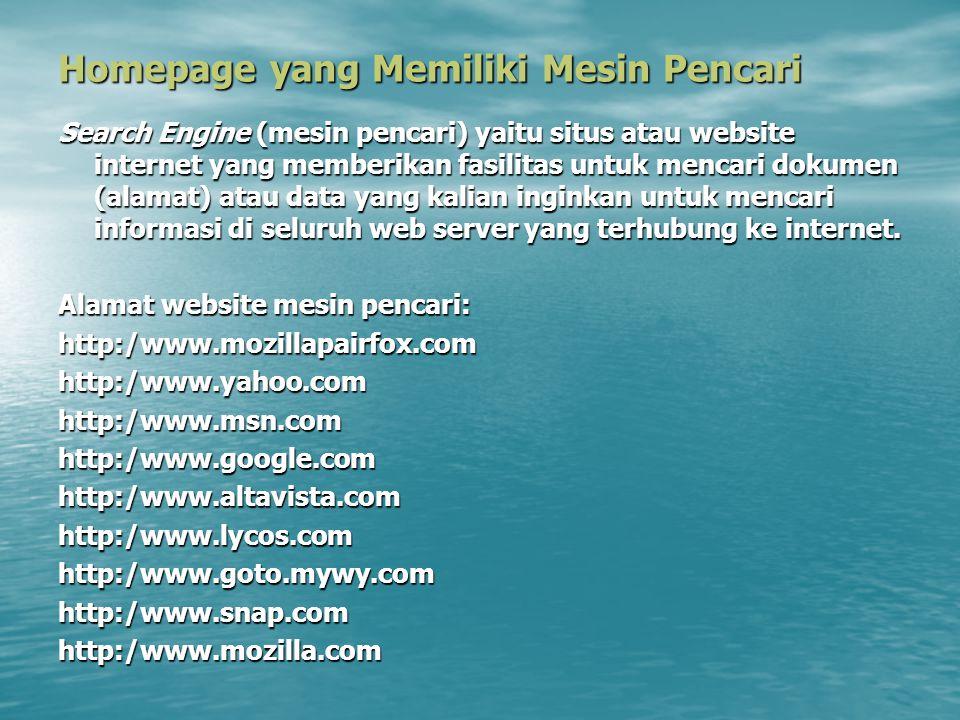 Homepage yang Memiliki Mesin Pencari Search Engine (mesin pencari) yaitu situs atau website internet yang memberikan fasilitas untuk mencari dokumen (