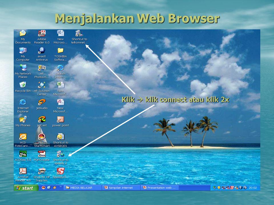 Menjalankan Web Browser Klik  klik connect atau klik 2x