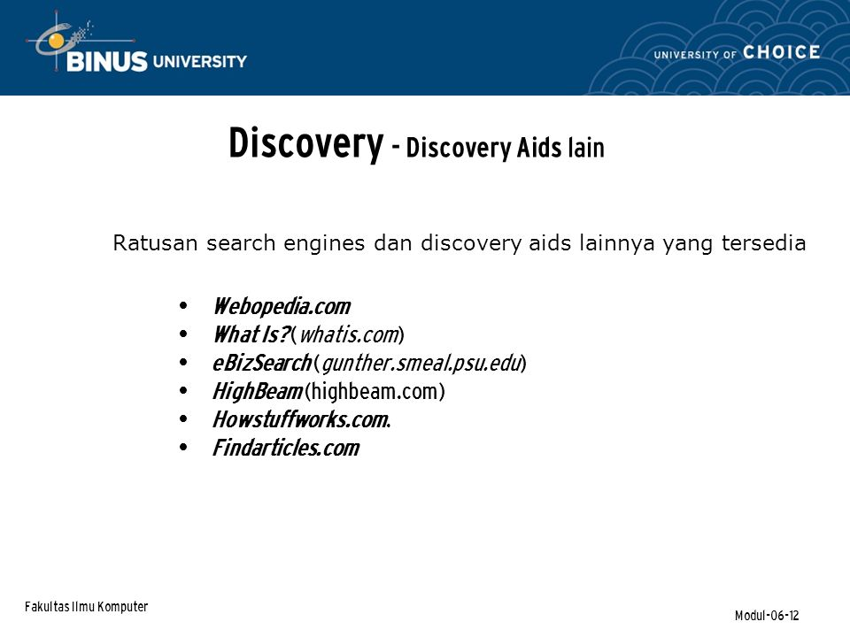 Fakultas Ilmu Komputer Modul-06-12 Discovery - Discovery Aids lain Webopedia.com What Is.