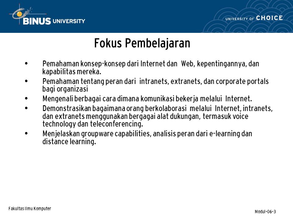 Fakultas Ilmu Komputer Modul-06-24 Collaboration – Tools (Groupware) Electronic Meeting Systems attempt to improve face-to-face meetings with their electronic counter-part.