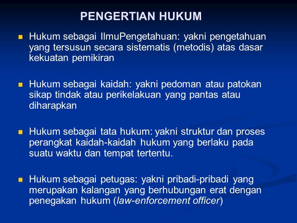 SISTEM HUKUM Sistem Hukum yang berpengaruh yaitu: Common law (anglo saxon) Civil Law (eropa continental)