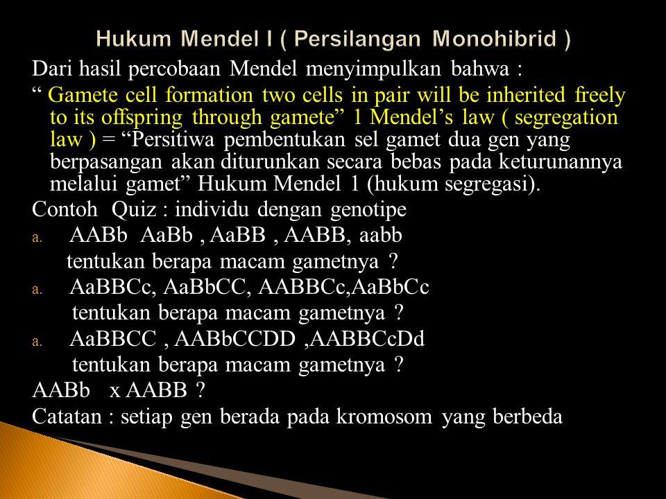a.AABb sel induk sel gamet Jadi jumlah macam gamet ada 2 b.